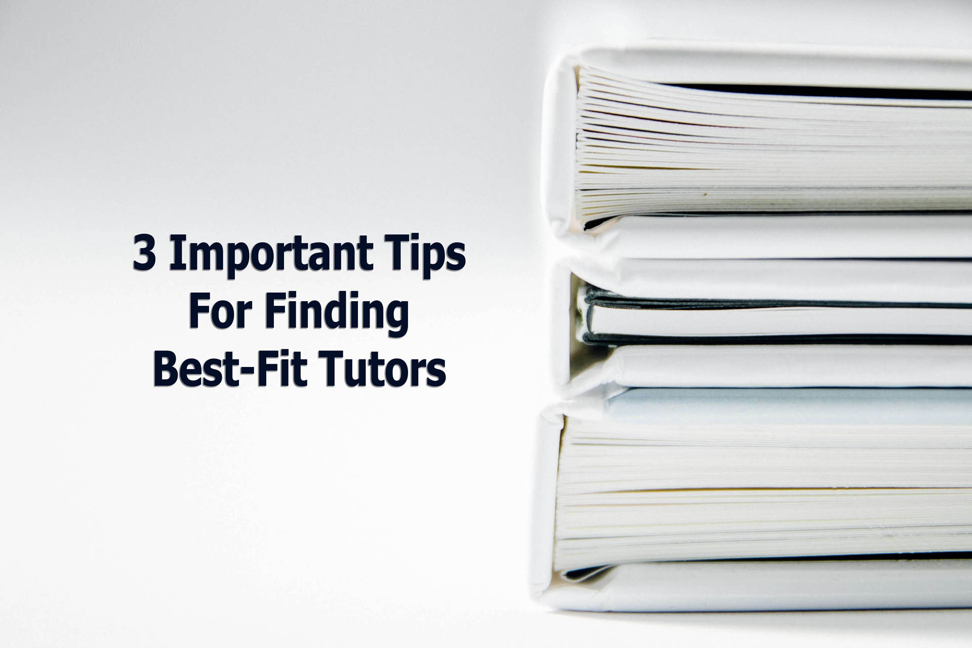 3 Important Tips For Finding Best-Fit Tutors